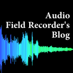 Audio Field Recorder's Blog